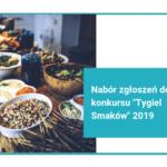 nabór zgłoszeń do konkursu tygiel smaków 2019