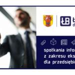 spotkania informacyjne z zakresu eksportu dla przedsiębiorców mśp